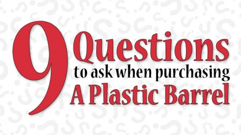 9 Questions to Ask When Purchasing a Plastic Barrel
