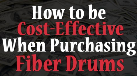 How to Be Cost Effective When Purchasing Fiber Drums
