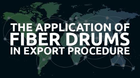 The Application of Fiber Drums & Fiber Barrels in Export Procedure